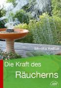 Cover-Bild zu Die Kraft des Räucherns von Reißler, Monika