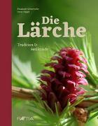 Cover-Bild zu Die Lärche von Unterhofer, Elisabeth