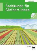 Cover-Bild zu Lösungen Fachkunde für Gärtner/-innen von Seipel, Holger