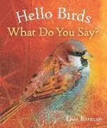 Cover-Bild zu Botman, Loes (Illustr.): Hello Birds, What Do You Say?
