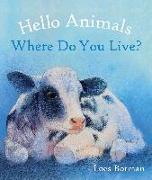 Cover-Bild zu Botman, Loes (Illustr.): Hello Animals, Where Do You Live?