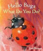 Cover-Bild zu Botman, Loes (Illustr.): Hello Bugs, What Do You Do?