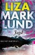 Cover-Bild zu Marklund, Liza: Jagd (eBook)