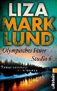 Cover-Bild zu Marklund, Liza: Olympisches Feuer / Studio 6 (eBook)