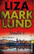 Cover-Bild zu Marklund, Liza: Studio 6 (eBook)