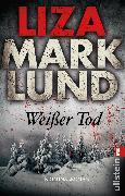 Cover-Bild zu Marklund, Liza: Weißer Tod (eBook)