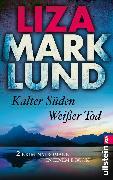 Cover-Bild zu Marklund, Liza: Kalter Süden / Weißer Tod (eBook)