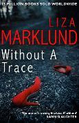 Cover-Bild zu Marklund, Liza: Without a Trace
