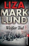 Cover-Bild zu Marklund, Liza: Weißer Tod
