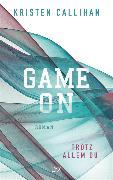 Cover-Bild zu Callihan, Kristen: Game on - Trotz allem du