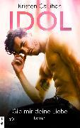 Cover-Bild zu Callihan, Kristen: Idol - Gib mir deine Liebe (eBook)
