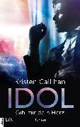 Cover-Bild zu Callihan, Kristen: Idol - Gib mir dein Herz (eBook)