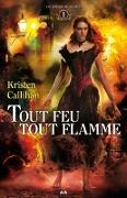 Cover-Bild zu Kristen Callihan, Callihan: Tout feu tout flamme (eBook)