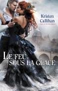 Cover-Bild zu Kristen Callihan, Callihan: Le feu sous la glace (eBook)