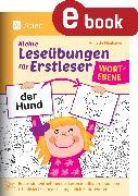 Cover-Bild zu Kleine Leseübungen für Erstleser - Wortebene (eBook) von Neubauer, Annette