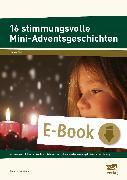 Cover-Bild zu 16 stimmungsvolle Mini-Adventsgeschichten (eBook) von Neubauer, Annette