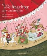 Cover-Bild zu Weihnachten so wunderschön - Ein literarischer Adventskalender von Neubauer, Annette