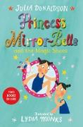 Cover-Bild zu Donaldson, Julia: Princess Mirror-Belle and the Magic Shoes (eBook)