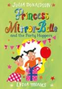 Cover-Bild zu Donaldson, Julia: Princess Mirror-belle and the Party Hoppers (eBook)