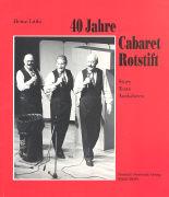 Cover-Bild zu Lüthi, Heinz: 40 Jahre Cabaret Rotstift
