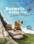 Cover-Bild zu Lüthi, Heinz: Murmelis grosser Flug