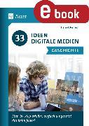 Cover-Bild zu 33 Ideen Digitale Medien Geschichte (eBook) von Bernsen, Daniel