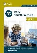 Cover-Bild zu 33 Ideen Digitale Medien Latein von Gressel, Dennis