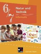 Cover-Bild zu Natur und Technik 6/7: Informatik Gymnasium Bayern von Bergmann, Dieter