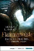 Cover-Bild zu El-Bahay, Akram: Flammenwüste - Das Geheimnis der goldenen Stadt (eBook)