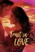 Cover-Bild zu Alderson, Sarah: Trust in Love (eBook)