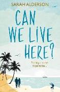 Cover-Bild zu Alderson, Sarah: Can We Live Here?: Finding a Home in Paradise