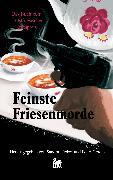 Cover-Bild zu Feinste Friesenmorde: Das Buch zum 1. Ostfriesischen Krimipreis (eBook) von Hauck, Angelika Marie