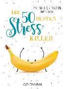 Cover-Bild zu Die 50 besten Stress-Killer von Bamberger, Ana-Maria