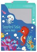 Cover-Bild zu Mein Zaubermalbuch - Seepferd Sebis bunte Welt von Dreier-Brückner, Anja