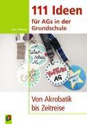 Cover-Bild zu 111 Ideen für AGs in der Grundschule von Wilkening, Nina