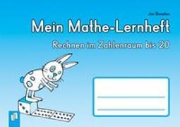 Cover-Bild zu Mein Mathe-Lernheft - Rechnen im Zahlenraum bis 20 von Boesten, Jan