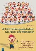 Cover-Bild zu 30 Stimmbildungsgeschichten zum Nach- und Mitmachen von Strobl, Monika