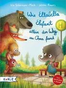 Cover-Bild zu Wie Ellabella Elefant allein den Weg zu Oma fand von Schürmann-Mock, Iris