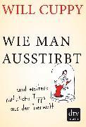 Cover-Bild zu Cuppy, Will: Wie man ausstirbt (eBook)
