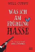 Cover-Bild zu Cuppy, Will: Was ich am Frühling hasse (eBook)