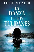 Cover-Bild zu Martín, Ibon: La danza de los Tulipanes / The Dance of the Tulips