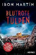 Cover-Bild zu Martín, Ibon: Blutrote Tulpen (eBook)