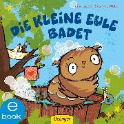 Cover-Bild zu Weber, Susanne: Die kleine Eule badet (eBook)