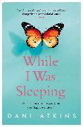 Cover-Bild zu While I Was Sleeping von Atkins, Dani