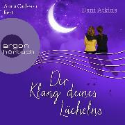 Cover-Bild zu Der Klang deines Lächelns (Gekürzte Lesung) (Audio Download) von Atkins, Dani