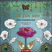Cover-Bild zu Eva Maria Nitsche - Geburtstagskalender zum Ausmalen - Zeit für uns