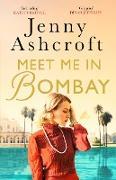 Cover-Bild zu Ashcroft, Jenny: Meet Me in Bombay (eBook)