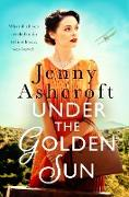 Cover-Bild zu Ashcroft, Jenny: Under The Golden Sun (eBook)