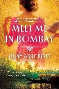 Cover-Bild zu Ashcroft, Jenny: Meet Me in Bombay