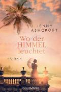 Cover-Bild zu Ashcroft, Jenny: Wo der Himmel leuchtet